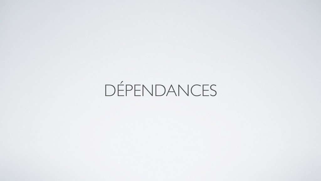 DÉPENDANCES