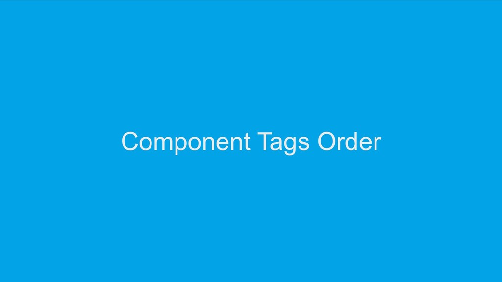 Component Tags Order
