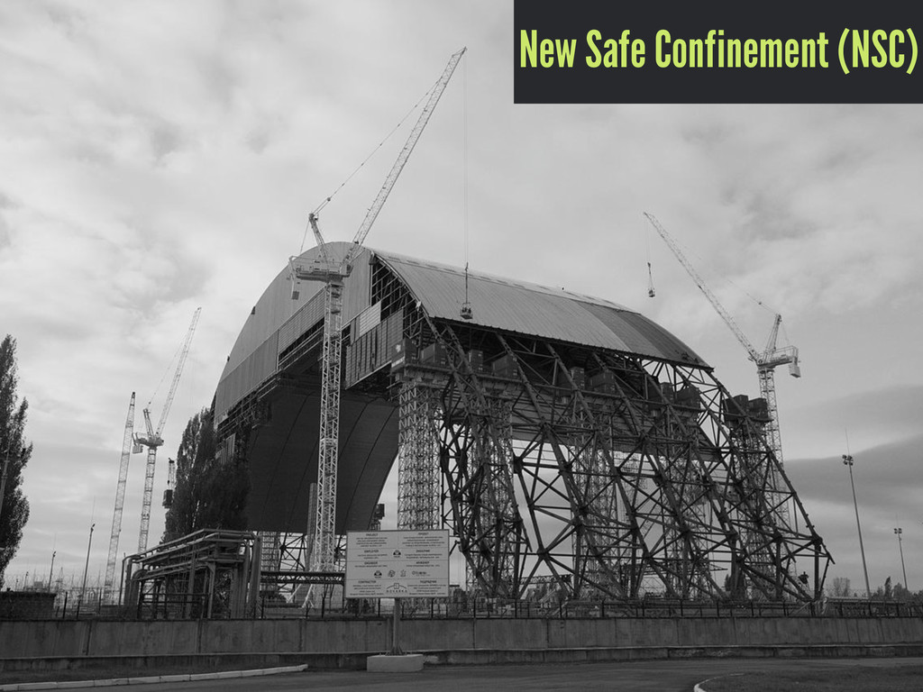 New Safe Confinement (NSC)