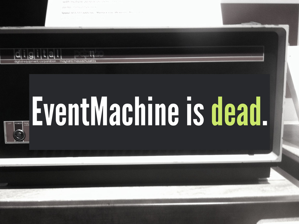 EventMachine is dead.