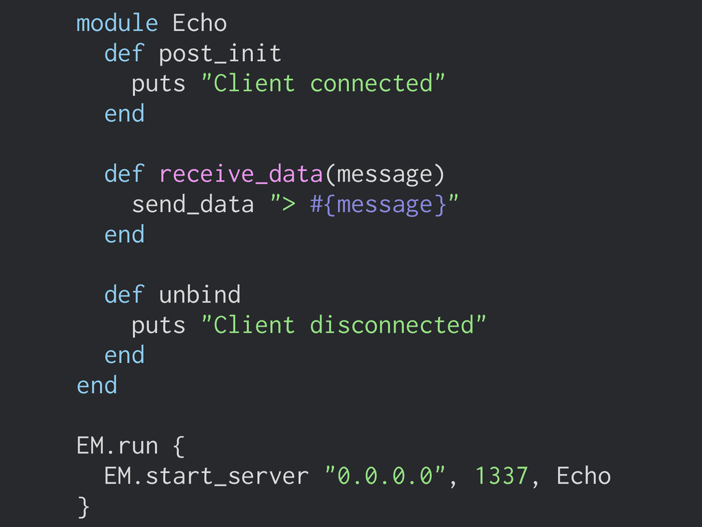 "module Echo def post_init puts ""Client connecte..."