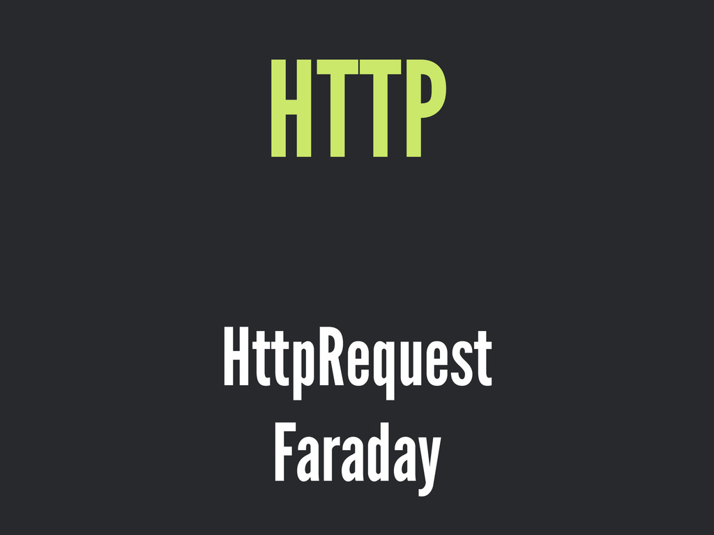 HTTP ! HttpRequest Faraday
