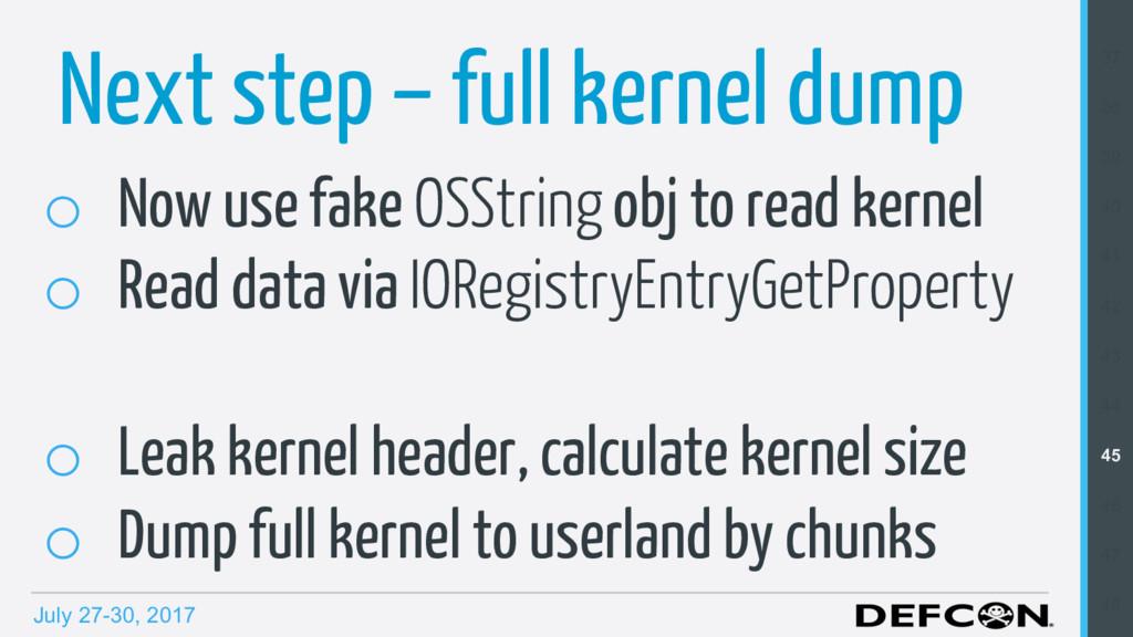 July 27-30, 2017 Next step – full kernel dump o...
