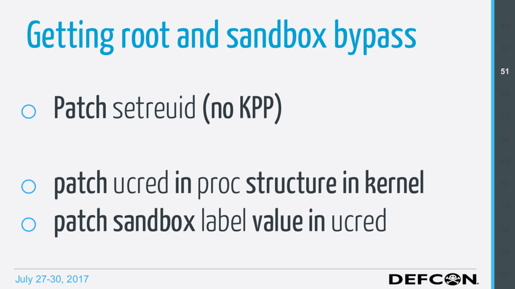 July 27-30, 2017 Getting root and sandbox bypas...