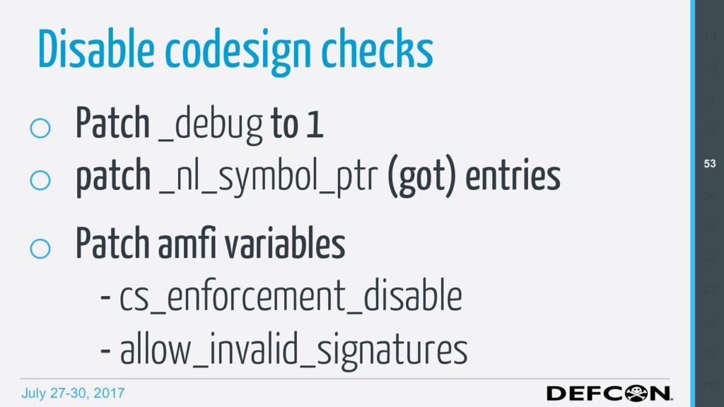 July 27-30, 2017 Disable codesign checks o Pat...