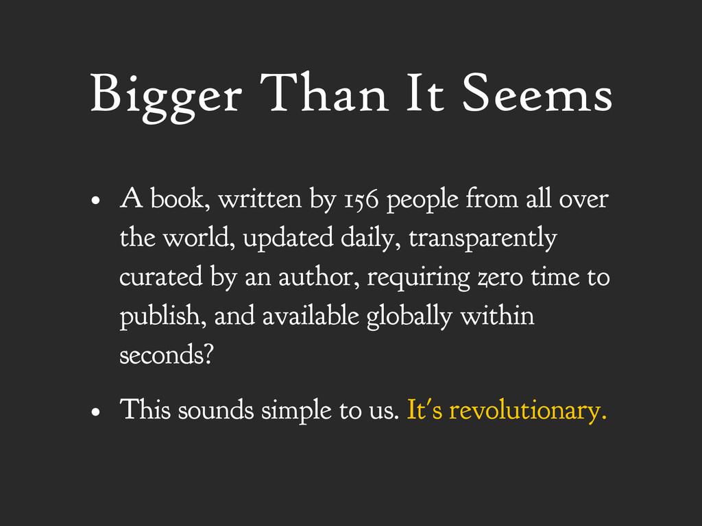 Bigger Than It Seems • A book, written by 156 p...