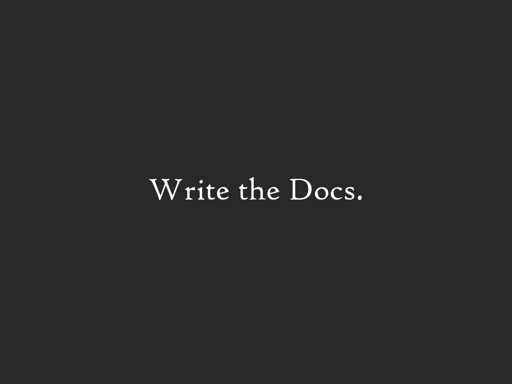 Write the Docs.