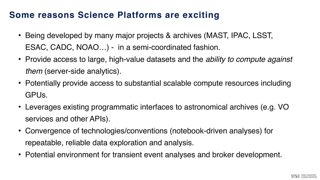 Some reasons Science Platforms are exciting • B...