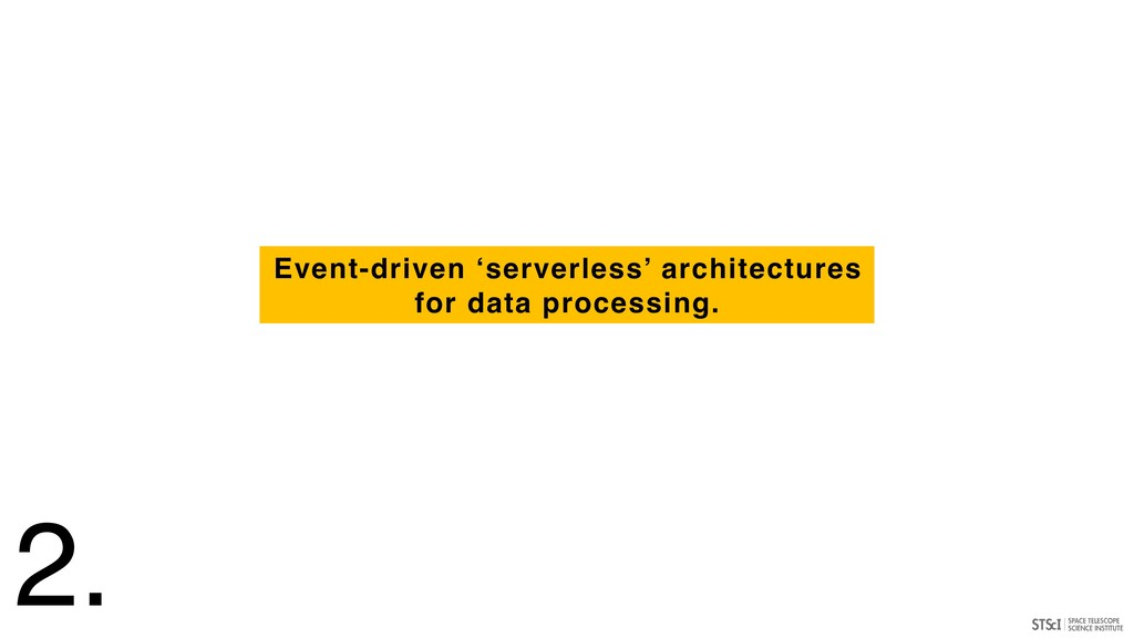 Event-driven 'serverless' architectures for dat...