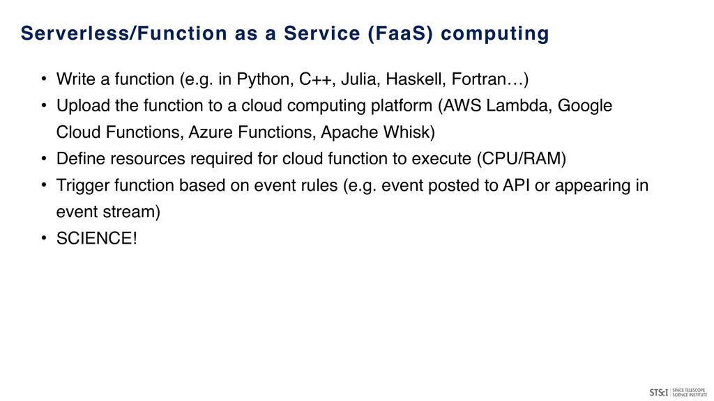 Serverless/Function as a Service (FaaS) computi...