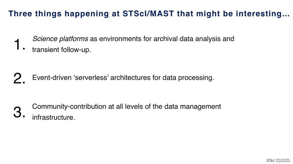 Three things happening at STScI/MAST that might...