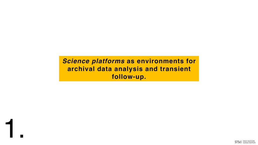 Science platforms as environments for archival ...