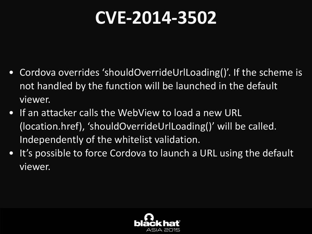 CVE-‐2014-‐3502  • Cordova overrides ...