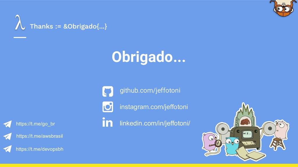Obrigado... github.com/jeffotoni instagram.com/...