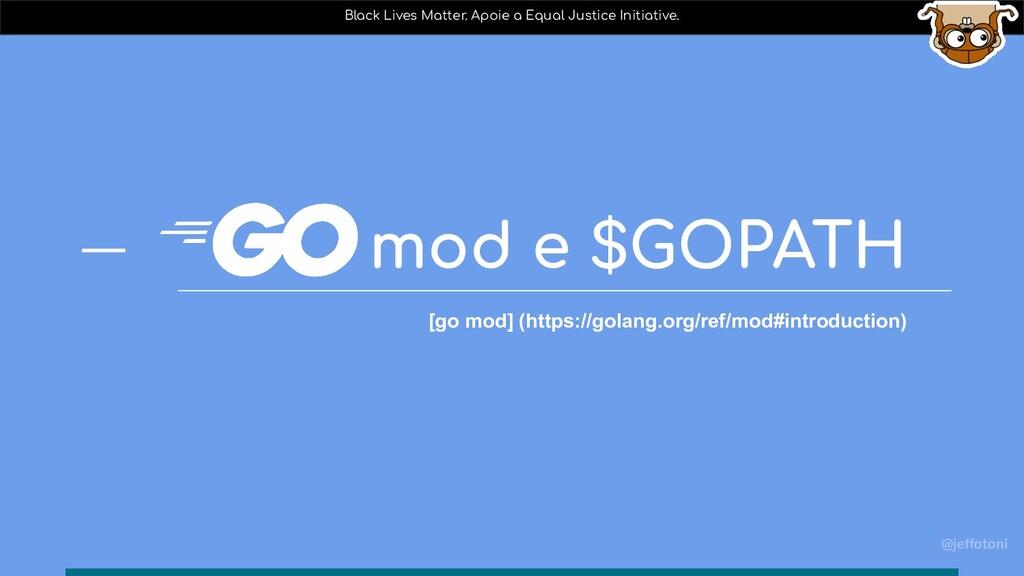 mod e $GOPATH @jeffotoni [go mod] (https://gola...