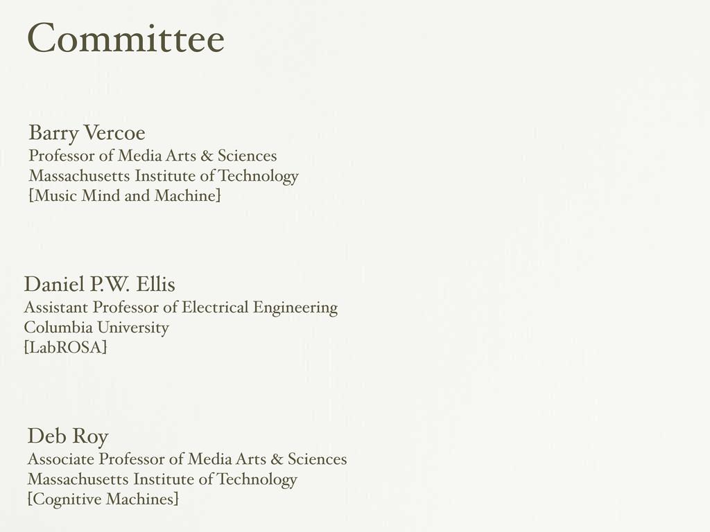 Committee Barry Vercoe Professor of Media Arts ...