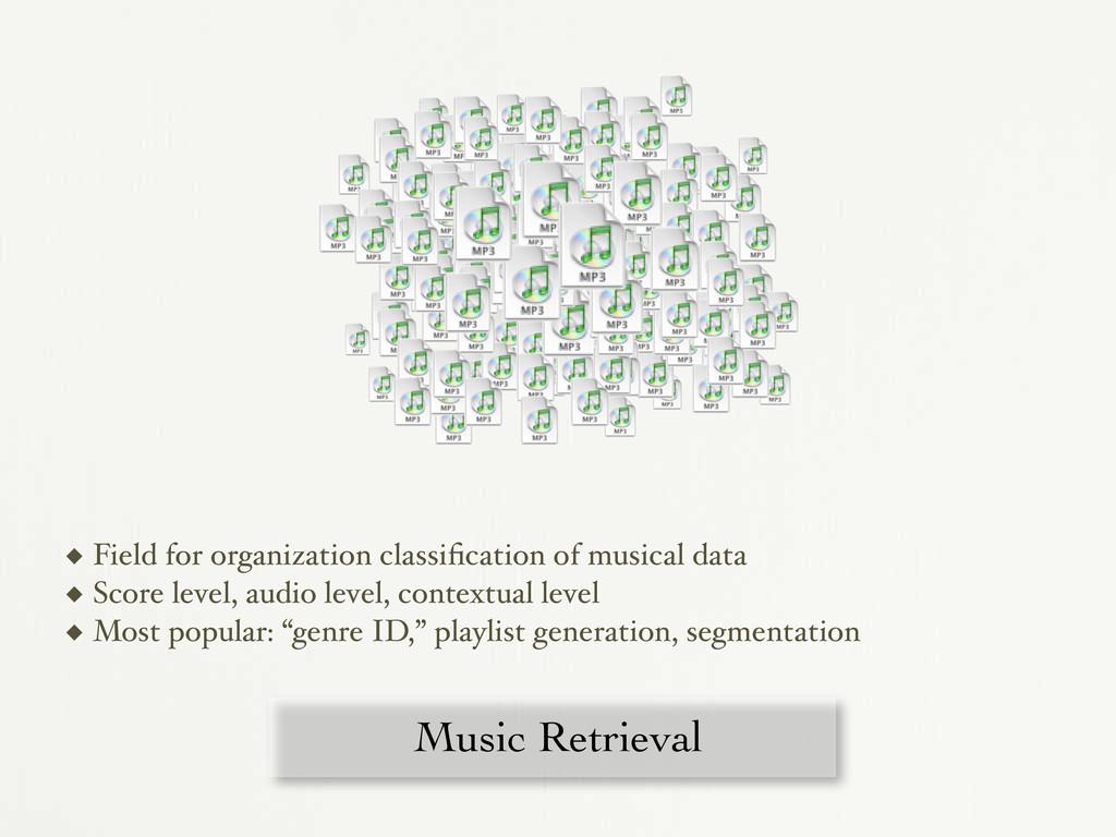 Music Retrieval ◆ Field for organization classi...
