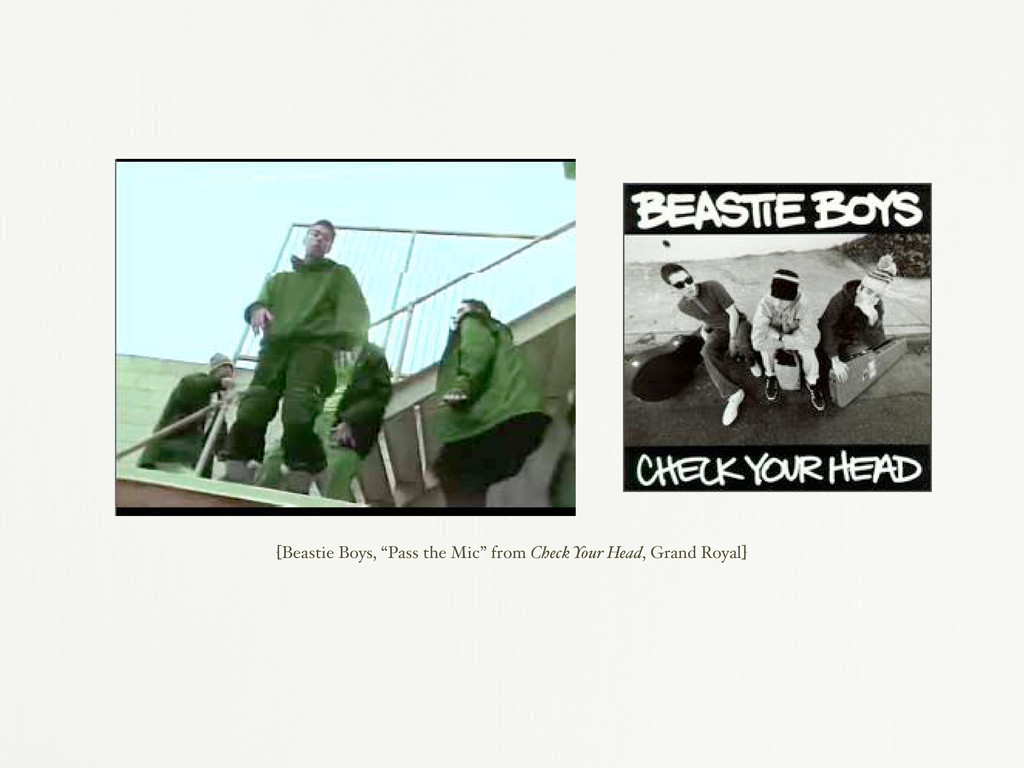 "[Beastie Boys, ""Pass the Mic"" from Check Your H..."