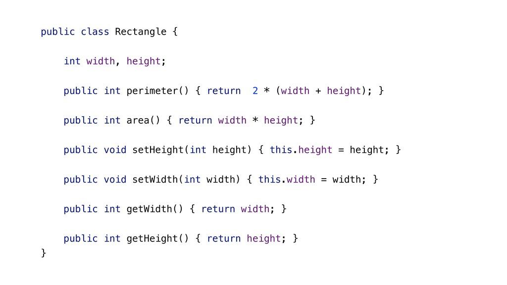 public class Rectangle { int width, height; pub...