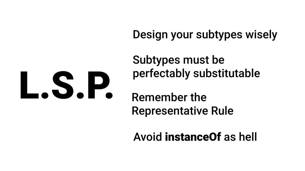 L.S.P. Remember the Representative Rule Avoid i...