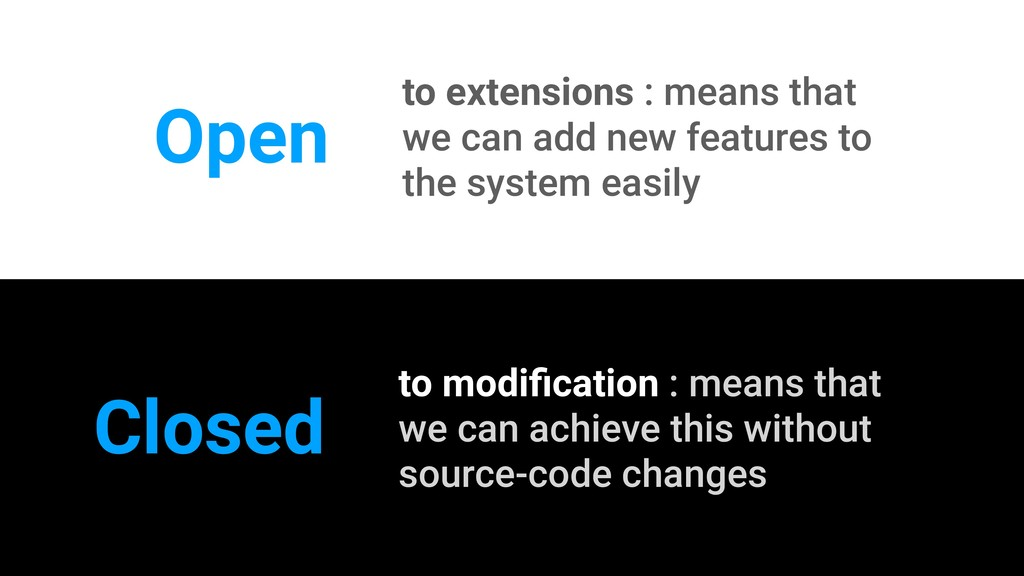 Open to extensions : means that we can add new ...
