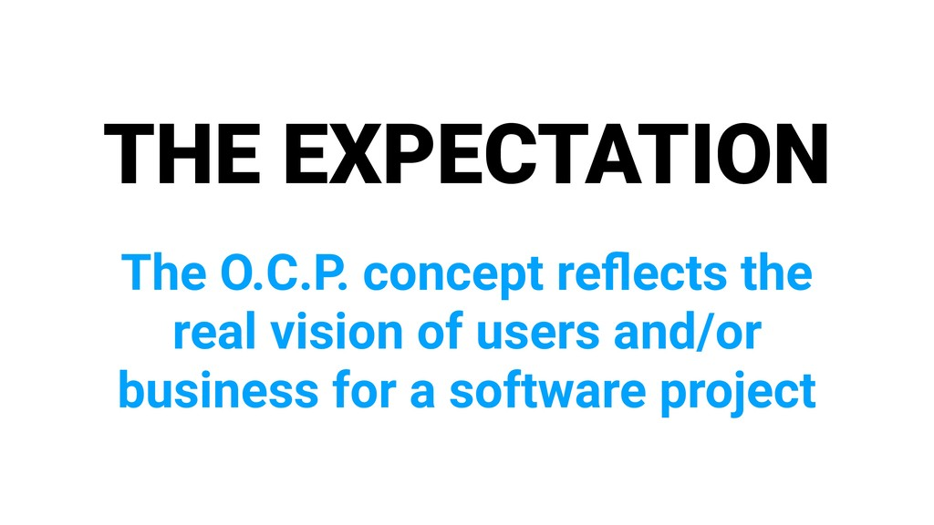 THE EXPECTATION The O.C.P. concept reflects the ...