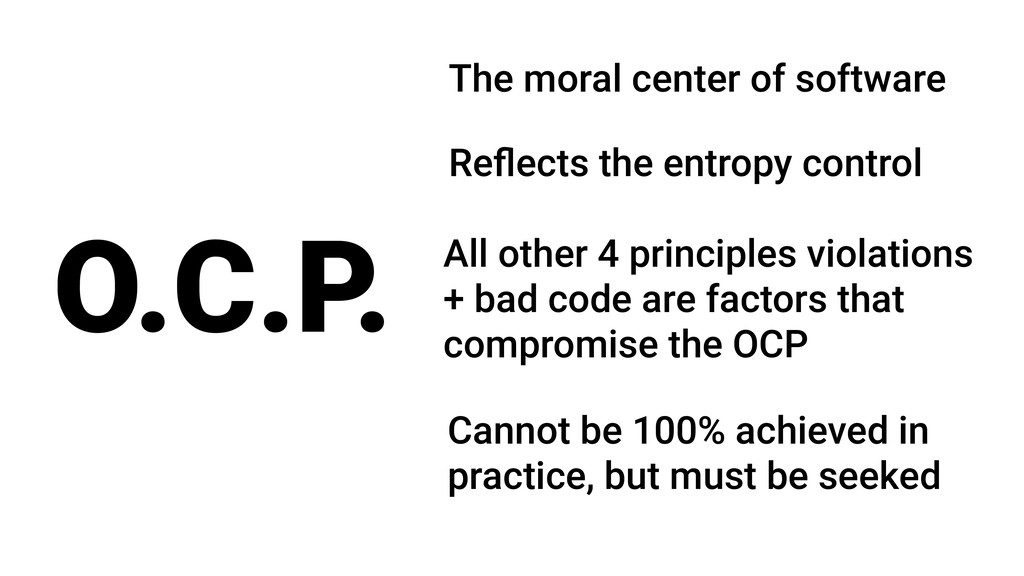 O.C.P. Cannot be 100% achieved in practice, but...