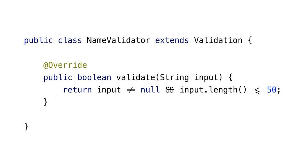 public class NameValidator extends Validation {...