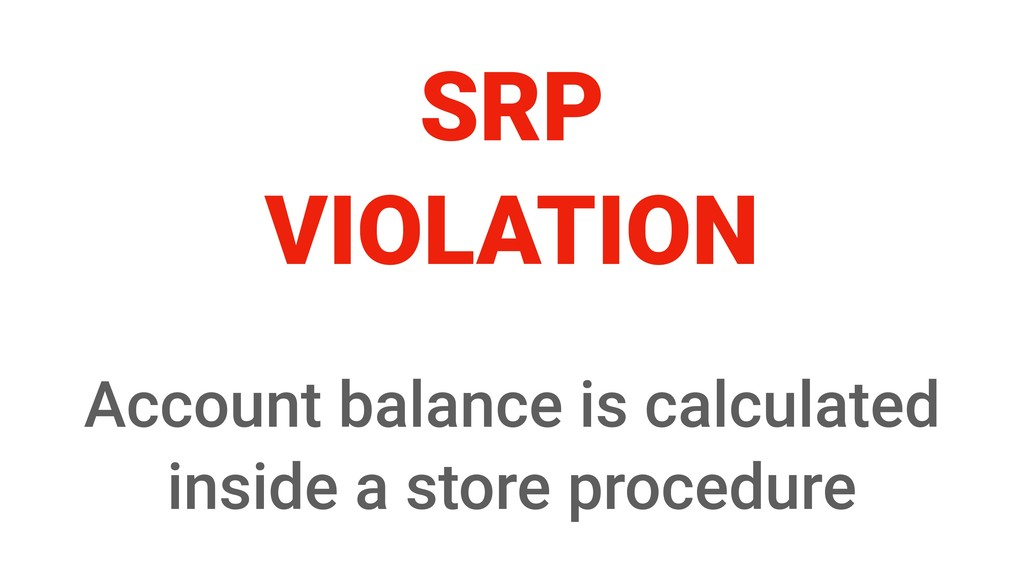 SRP VIOLATION Account balance is calculated ins...