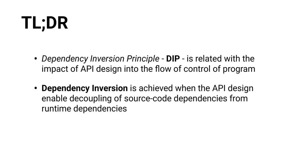 TL;DR • Dependency Inversion Principle - DIP - ...