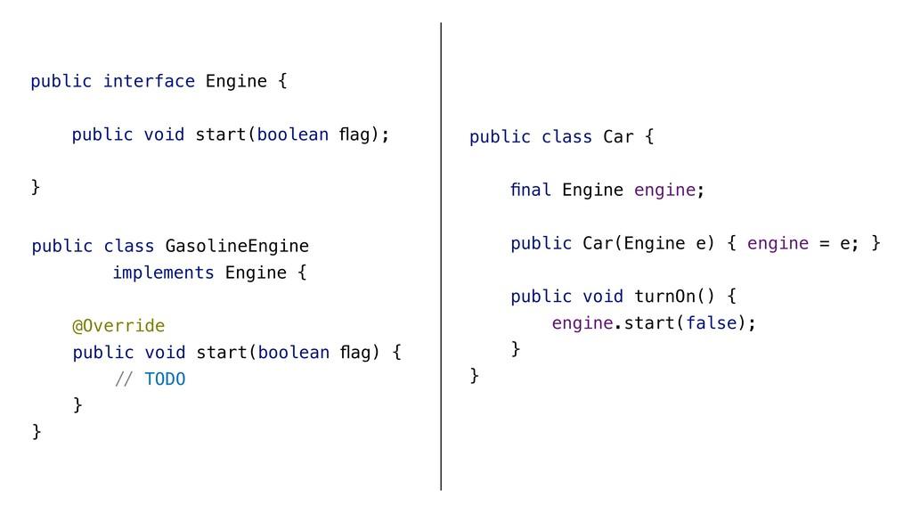 public interface Engine { public void start(boo...