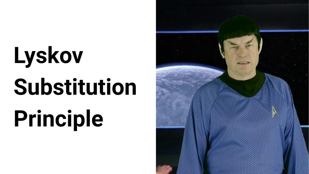 Lyskov Substitution Principle