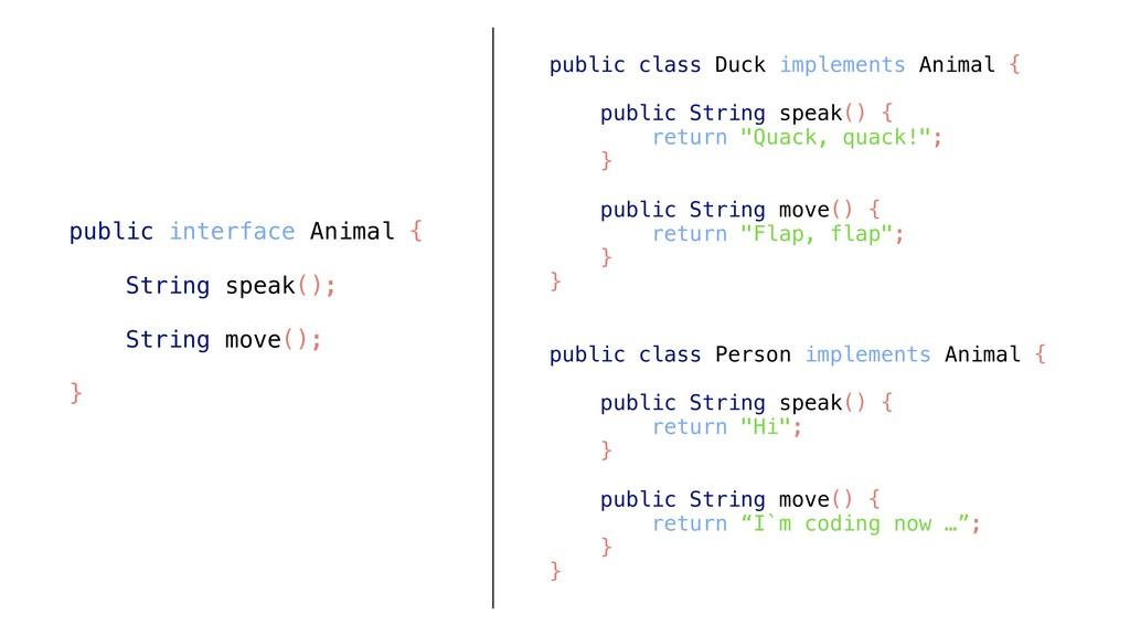 public class Duck implements Animal { public St...