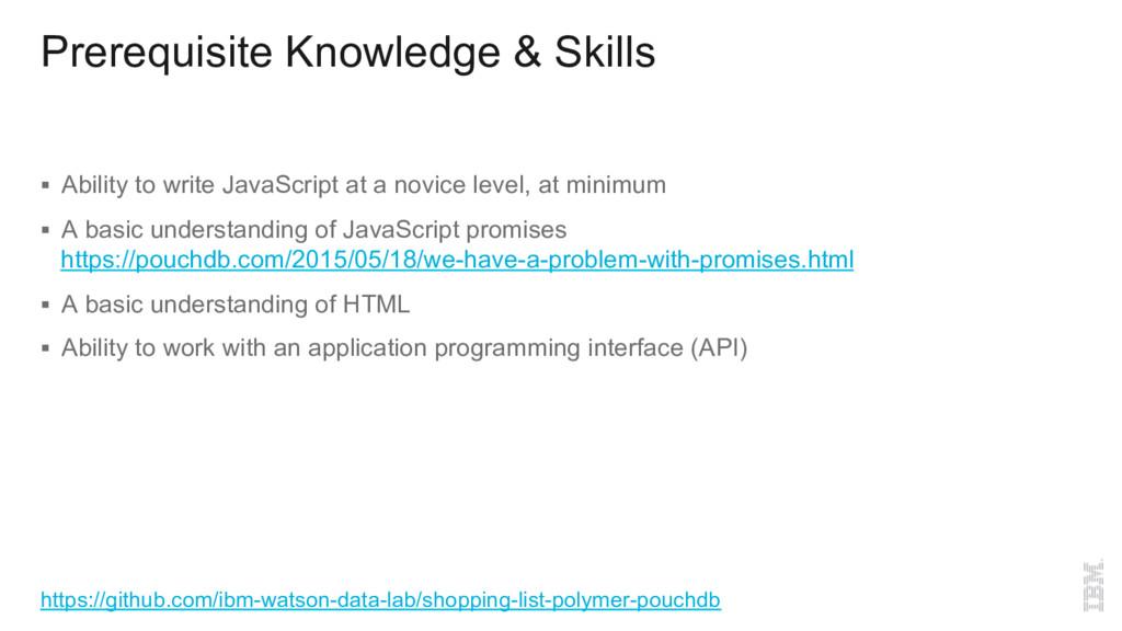 Prerequisite Knowledge & Skills § Ability to w...