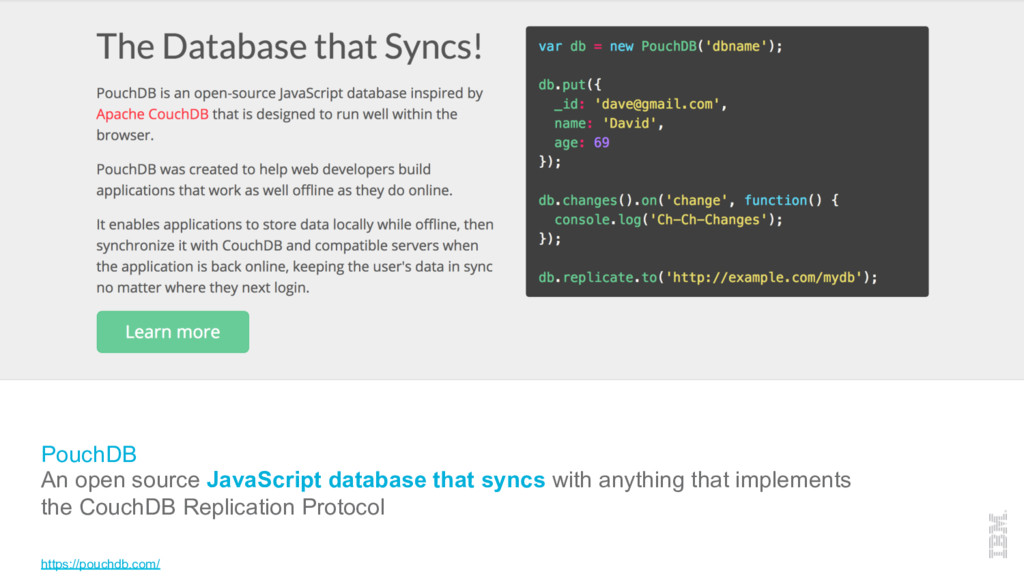 PouchDB An open source JavaScript database that...