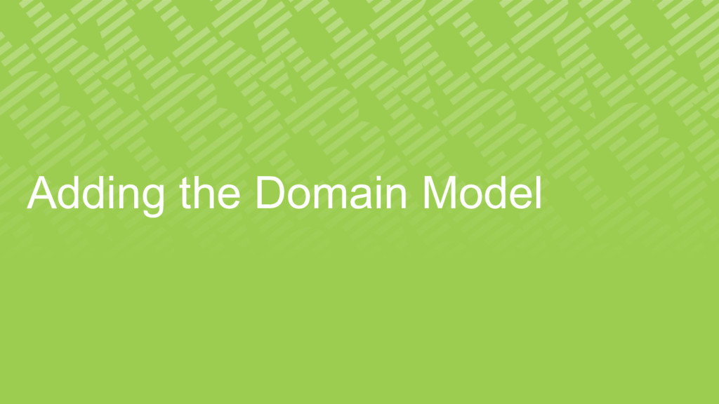 Adding the Domain Model