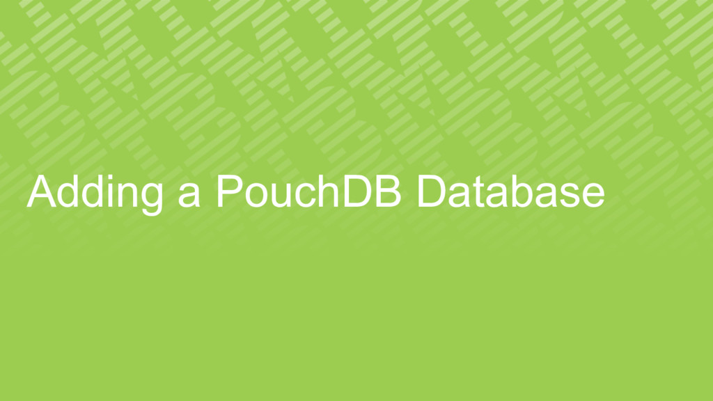 Adding a PouchDB Database