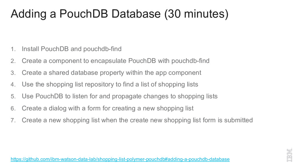 Adding a PouchDB Database (30 minutes) 1. Inst...
