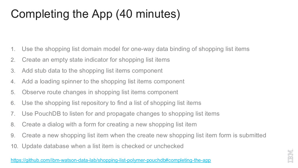 Completing the App (40 minutes) 1.  Use the sho...