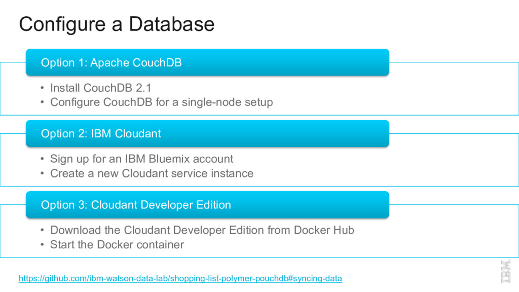 Configure a Database •  Install CouchDB 2.1 •  ...