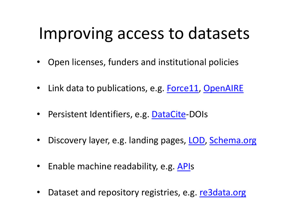 Improving access to datasets • Open licenses, f...