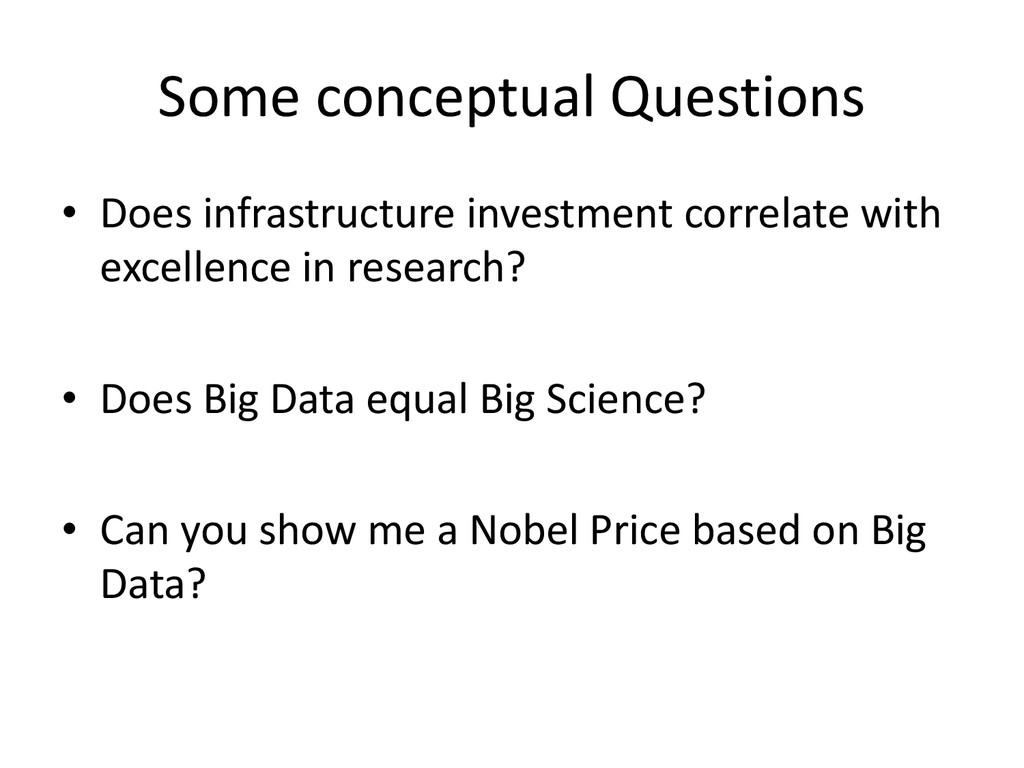 Some conceptual Questions • Does infrastructure...