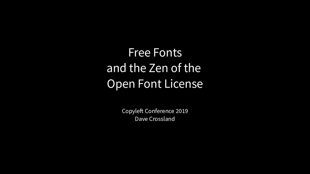 Free Fonts and the Zen of the Open Font License...