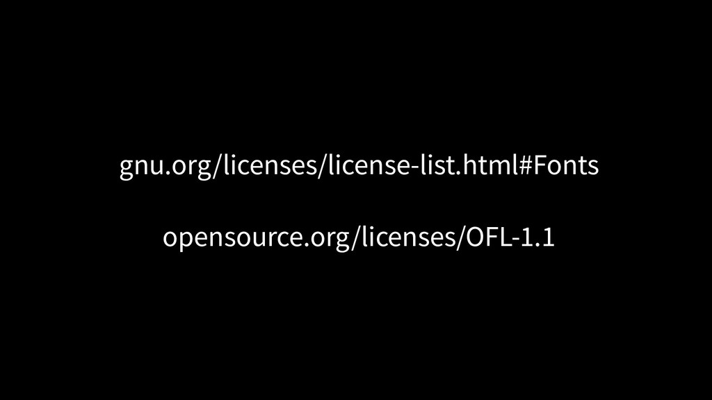gnu.org/licenses/license-list.html#Fonts openso...