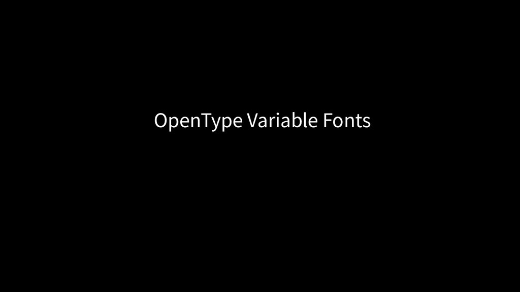 OpenType Variable Fonts