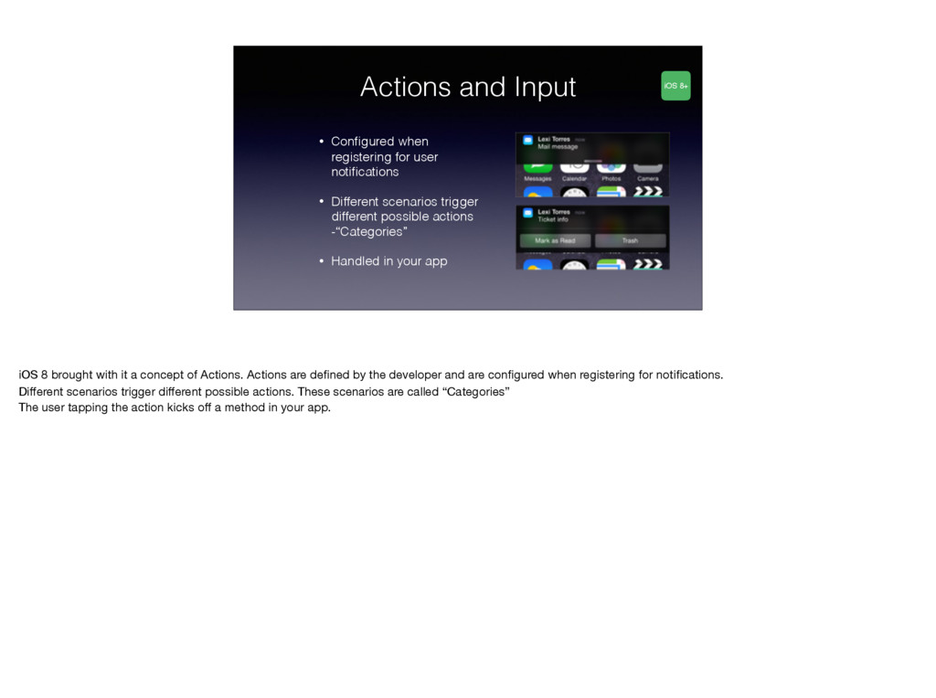 Actions and Input • Configured when registering ...