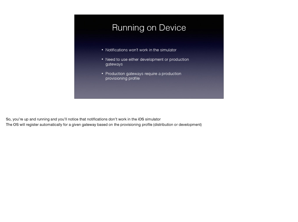 Running on Device • Notifications won't work in ...