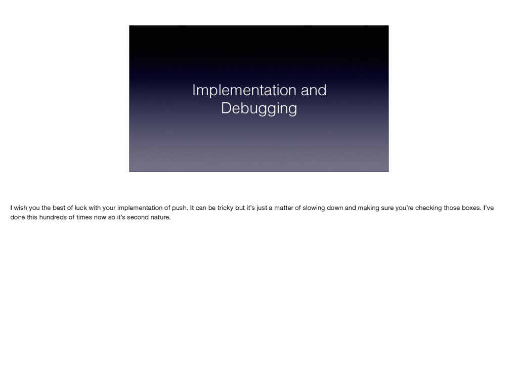 Implementation and Debugging I wish you the bes...