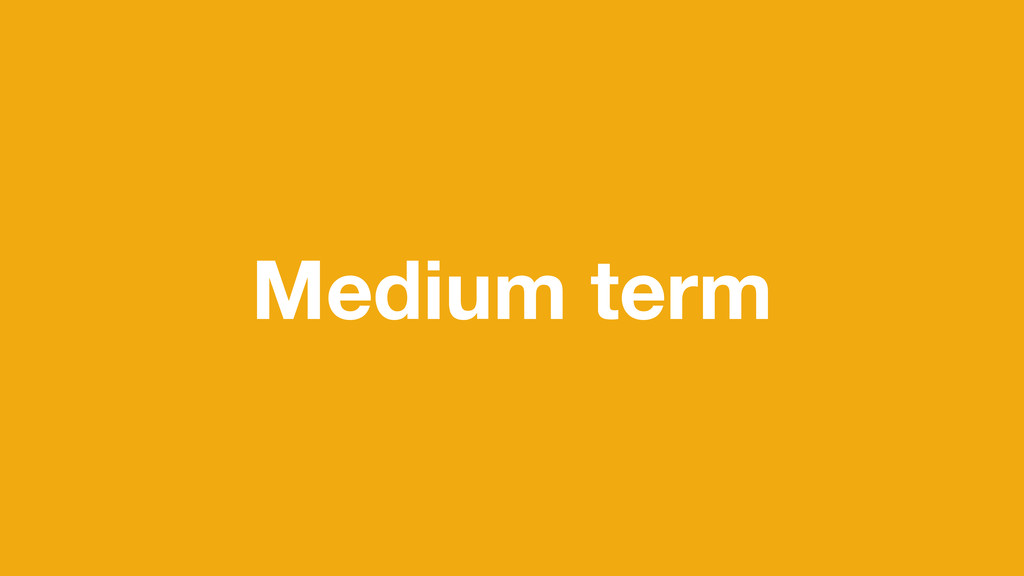 Medium term