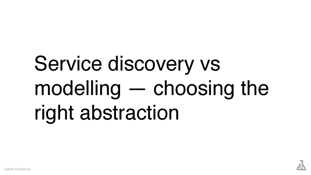 Service discovery vs modelling — choosing the r...